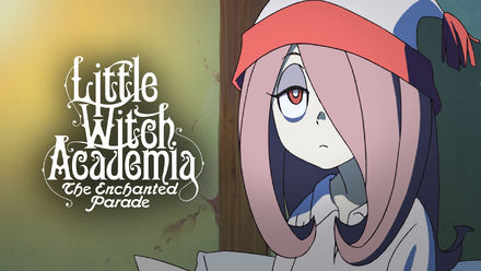 Little Witch Academia: Enchanted Parade