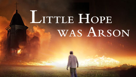 Little Hope Was Arson